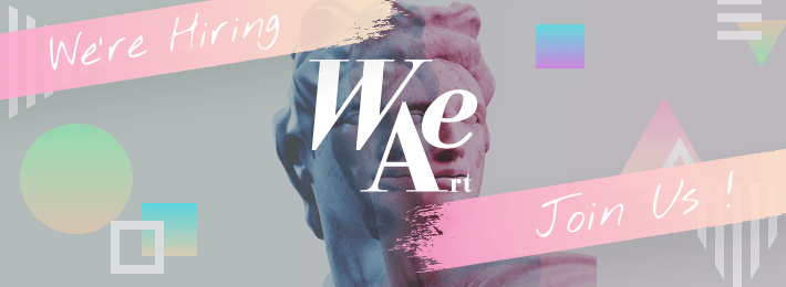 We're Hiring WeArt Join Us!