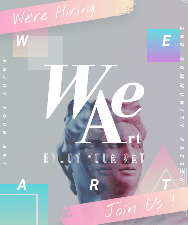 We're Hiring WeArt ENJOY YOUR ART Join Us!